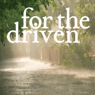 for the driven